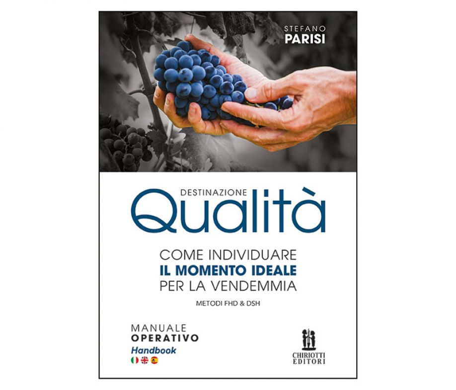 DESTINATION QUALITY: the new handbook on how to determine the ideal moment for the harvest